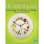 The Feel Good Factory on Healthy Living | Elisabeth Wilson