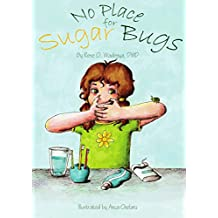 No Place For Sugar Bugs