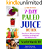 7-day Paleo Juice Detox and Cookbook: More than 40 Delicious Recipes to Help You Lose Weight and Stay Healthy for Life