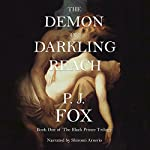 The Demon of Darkling Reach: The Black Prince Trilogy Volume 1 | P.J. Fox