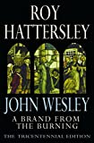 A Brand from the Burning: The Life of John Wesley