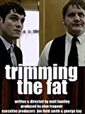 Trimming the Fat