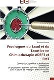 Prodrogues du Taxol et du Taxotère en Chimiothérapie Adept et Pmt, Emmanuel Bouvier, 6131517770