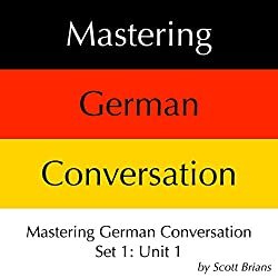 Mastering German Conversation Set 1: Unit 1