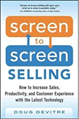 Screen to Screen Selling: How to Increase Sales, Productivity, and Customer Experience with the Latest Technology Hardcover