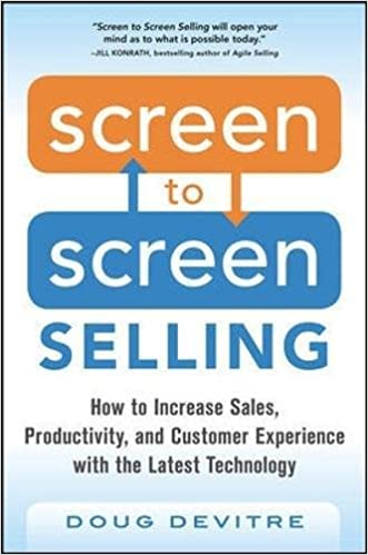 Book Screen to Screen Selling: How to Increase Sales, Productivity, and Customer Experience with the Latest Technology