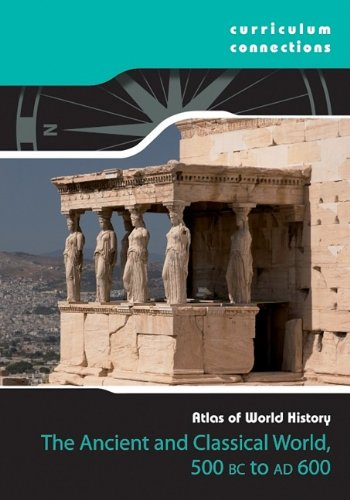 The Classical World 500 BCE-600 CE (Curriculum Connections) pdf