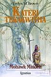 Kateri Tekakwitha: Mohawk Maiden (Vision Books)