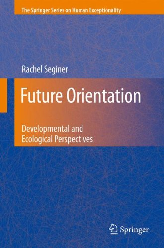 Future Orientation: Developmental and Ecological Perspectives (The Springer Series on Human Exceptionality)