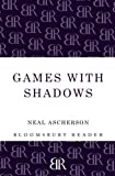 Games with Shadows, Neal Ascherson, 1448206383
