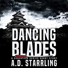 Dancing Blades: A Seventeen Series Short Story #2 Audiobook by AD Starrling Narrated by Michael Bower