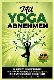 Abnehmen mit Yoga: 5 Kilo in 10 Tagen gesund abnehmen ...