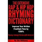 Hip Hop Rhyming Dictionary: The Extensive Hip Hop & Rap Rhyming Dictionary for Rappers, Mcs,Poets,Slam Artist and lyricists: Hip Hop & Rap Rhyming Dictionary And General Rhyming Dictionary
