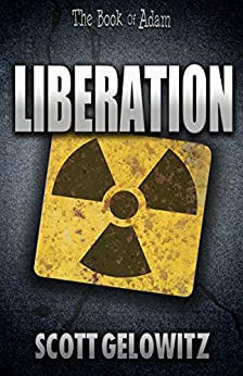 Liberation (The Book of Adam 4) by [Gelowitz, Scott]