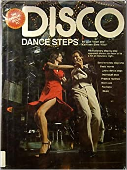 The Official Guide to Disco Dance Steps, Step by step ...