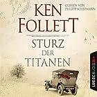 Sturz der Titanen (Die Jahrhundert-Saga 1) Hörbuch von Ken Follett Gesprochen von: Philipp Schepmann