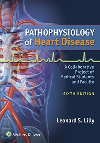 Pathophysiology of Heart Disease: A Collaborative Project of Medical Students and Faculty - http://medicalbooks.filipinodoctors.org