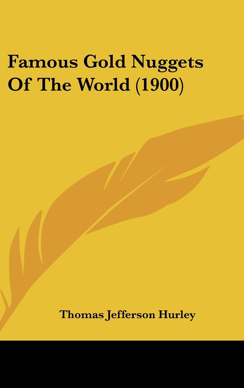 Famous Gold Nuggets Of The World (1900) ebook