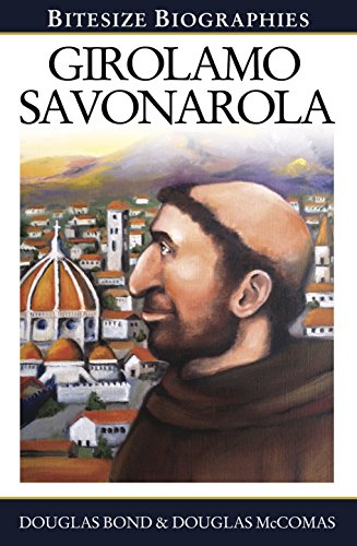 Girolamo Savonarola (Bitesize Biographies Book 14)