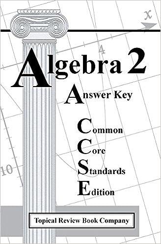 Answer Key for Algebra 2 Workbook Common Core Edition