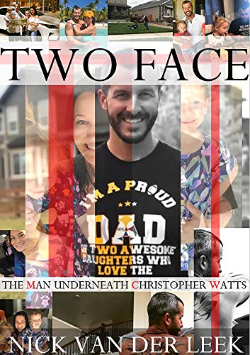 TWO FACE: THE MAN UNDERNEATH CHRISTOPHER WATTS (K9 Book 1) ()