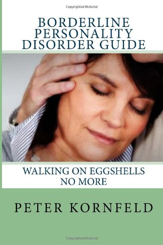 Borderline Personality Disorder Guide: Walking on Eggshells No More