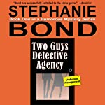 Two Guys Detective Agency | Stephanie Bond