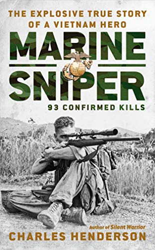 Marine Sniper: 93 Confirmed Kills (History Of The Marine Corps Scout Sniper)