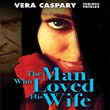 The Man Who Loved His Wife Audiobook by Vera Caspary Narrated by Stephen McLaughlin