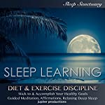 Diet & Exercise Discipline, Stick to & Accomplish Healthy Goals: Sleep Learning, Guided Meditation, Affirmations, Relaxing Deep Sleep | Jupiter Productions