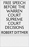 Free Speech before the Warren Court Supreme Court Decisions