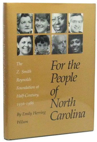 For the people of North Carolina: The Z. Smith Reynolds Foundation at half-century, 1936-1986