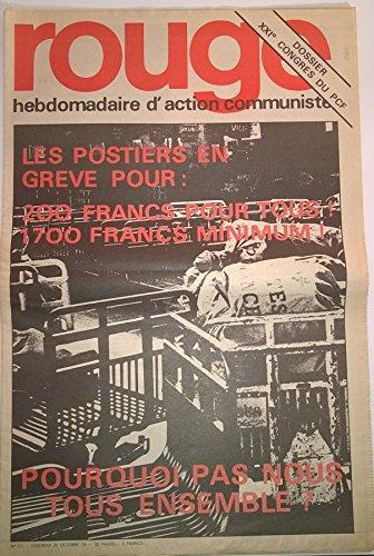 Rouge, hebdomadaire d'action communiste n° 271 - 25/10/1974 - Les postiers en grève pour : 200 francs pour tous ! 1700 francs minimum ! Pourquoi pas tous ensemble ?/Dossier XXIe congrès du PCF