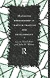 Managing Partnership in Teacher Training and Development (Routledge in Asia), , 0415113997