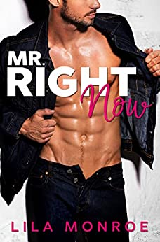 Mr Right Now: A Romantic Comedy Standalone by [Monroe, Lila]