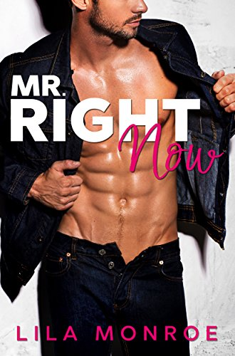 Mr Right Now (Lucky in Love Book 4) by [Monroe, Lila]