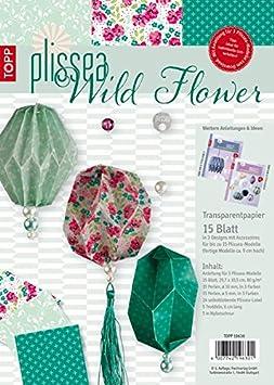 Plissea Tansparentpapier Wild Flower: 15 Blatt Transparentpapier und Accessoires für bis zu 15 Modelle, inkl. 3 Anleitungen