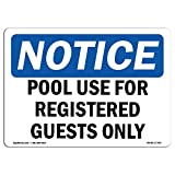 OSHA Notice Sign - Pool Use for Registered Guests Only | Choose from: Aluminum, Rigid Plastic or Vinyl Label Decal | Protect Your Business, Construction Site, Warehouse & Shop Area |  Made in The USA