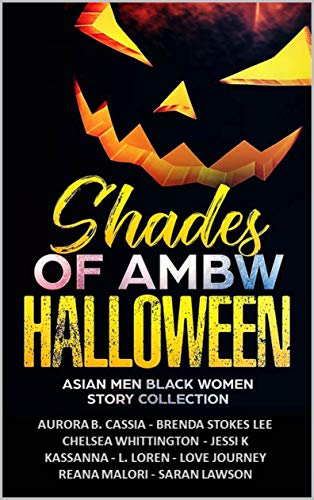 Shades of AMBW Halloween: Asian Men Black Women Story Collection]()