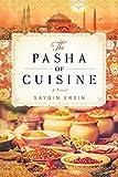 Image of The Pasha of Cuisine: A Novel