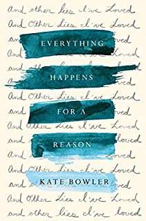 Book Cover: Everything Happens for a Reason: And Other Lies I've Loved