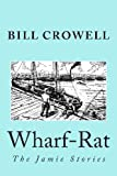 Wharf-Rat, Bill Crowell, 1480298255