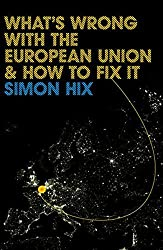 What's Wrong with the Europe Union and How to Fix It (PWWS - Polity Whats Wrong series) by Simon Hix (2008-01-25)