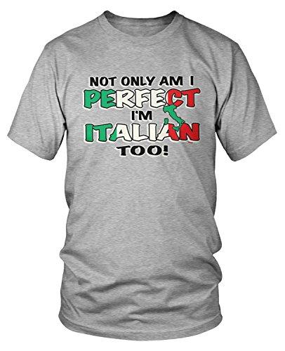 ly Am I Perfect, I'm Italian Too! T-Shirt, Heather Gray XL ()