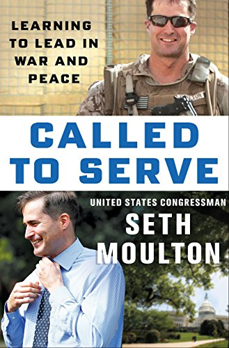 Product picture for Called to Serve: Learning to Lead in War and Peace by Seth Moulton