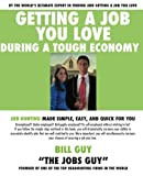 img - for Getting a Job You Love During a Tough Economy: Job Hunting Made Simple, Easy, & Quick for You (Volume 1) book / textbook / text book