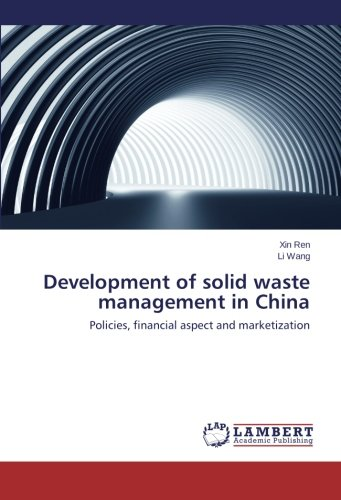 Development of solid waste management in China: Policies, financial aspect and marketization