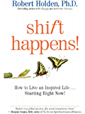 Shift Happens!: How to Live an Inspired Life…Starting Right Now!