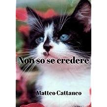 Non so se credere (Italian Edition)
