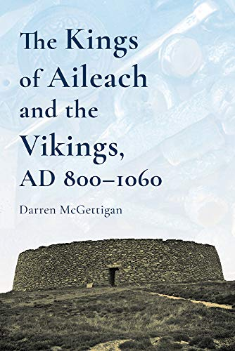 The Kings of Ailech and the Vikings: 800-1060AD